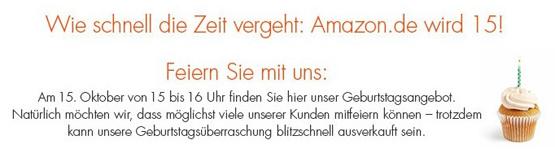 Amazon feiert 15. Geburtstag - von 15 bis 16 Uhr Angebote bis zu 70 Prozent reduziert