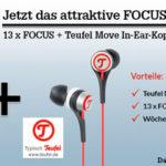 13 Ausgaben vom Focus + TEUFEL Move in-Ear-Kopfhörer für nur 49,00€ (statt 118,08€)