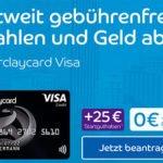 Dauerhaft beitragsfreie Barclaycard Visa Kreditkarte inkl. gebührenfreiem Geldabheben weltweit + 25€ Startguthaben